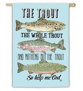 Twitter, Trout or Size Matters Garden Flags - Trout